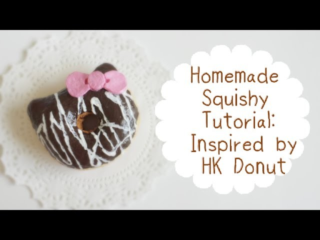 Homemade Squishy Tutorial~ Inspired by HK Donut