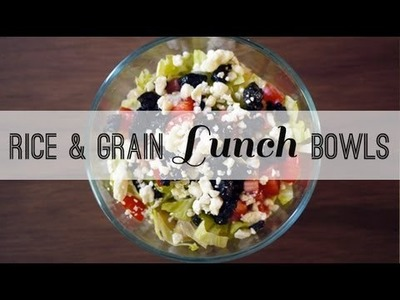 Rice & Grain Bowls: Easy Packed Lunch and a Quick Dinner, Too!