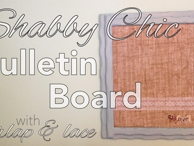Shabby Chic Burlap and Lace Bulletin Board with DecoArt Chalky Finish Paint #weddinghoa