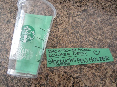 DIY Back to School Locker Deco Starbucks Inspired Pen Holder