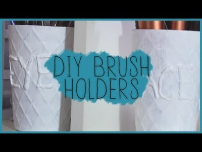 DIY Brush Holders | DIY Room Decor