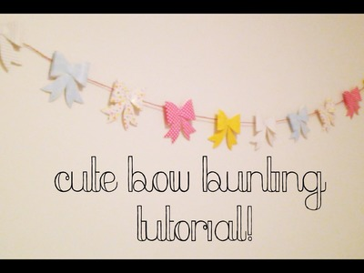 DIY Cute Bow Garland! (06.08.14- Day 218)