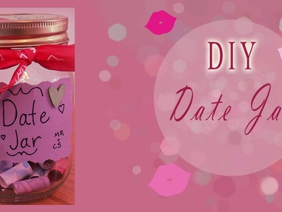 Valentines Day Inspired DIY: Date Jar