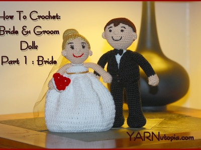 Crochet Tutorial: Bride and Groom Dolls: Part 1: Bride