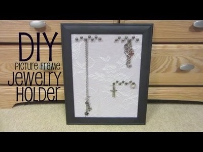 DIY: Picture Frame Jewelry Holder