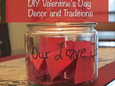 DIY Valentine's Day Decor and Traditions