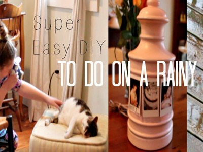 Super Easy DIY To Do On A Rainy Day!