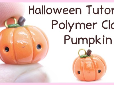 Kawaii Pumpkin Charm ●  Polymer Clay Halloween Tutorial