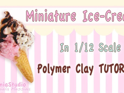 Miniature Tutorial: Polymer Clay Ice-Cream