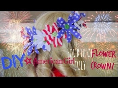DIY Fourth of July Flower Crown for American Girl Dolls!
