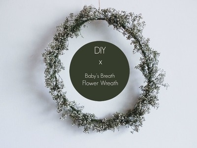 DIY | Baby's Breath Flower Wreath