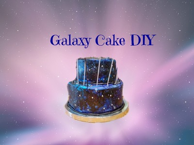 Galaxy Cake- DIY