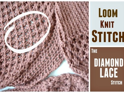 LOOM KNITTING STITCHES: Diamond Lace Stitch with the Figure 8 and the e-Wrap