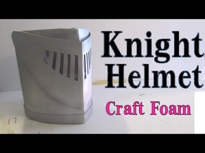 Make a Knight Helmet out of craft foam -Visor works