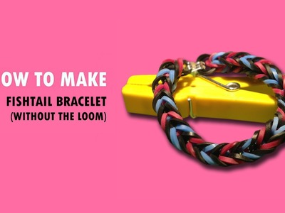 Magic Loom | Rainbow Loom - How to make: Fishtail Bracelet without the Loom