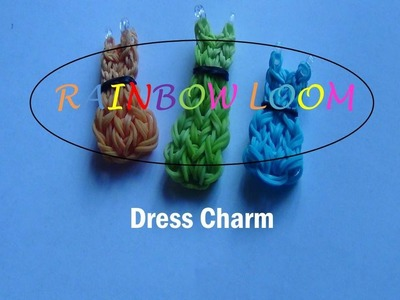 Rainbow Loom--How to Make a Rainbow Loom Dress Charm (Intermediate Level)