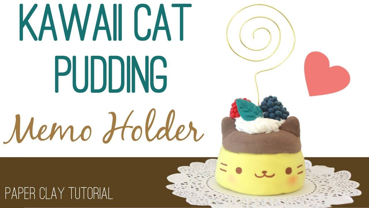 DIY Kawaii Cat Pudding Memo Holder | Clay Tutorial