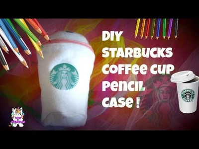 DIY Starbucks Coffee Cup pencil Case | Tiny Sparkles