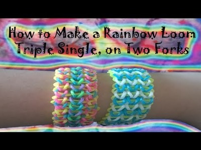 How to Make a Rainbow Loom Triple Single, on Two Forks