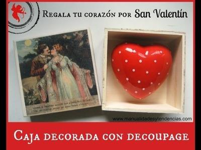 Decoupage: Caja para San Valentín. Valentine's day: Decoupage wooden box
