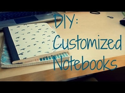 DIY Customized Notebooks || Back to School