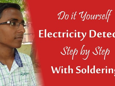 DIY Electricity Detector with Soldering - Science Project ( Hindi )