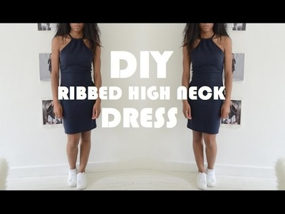 DIY | HOW TO MAKE A RIBBED HIGH NECK DRESS