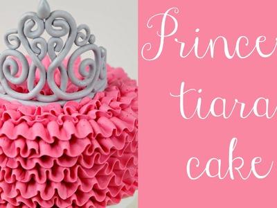 Princess Tiara & Buttercream Ruffle Cake - CAKE STYLE