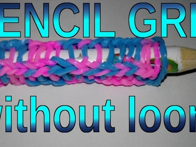 Rainbow Loom Pencil Grip Without Loom - How To (easy)