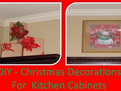 DIY -  Easy Christmas Decorations For  Kitchen Cabinet Ledges