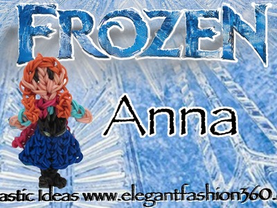 Rainbow Loom Princess Anna (Frozen) Figure.Charm - How to