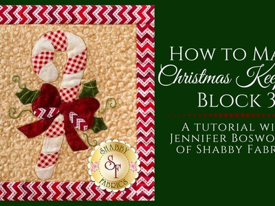 How to Make Christmas Keepsakes Block 3 with Shabby Fabrics