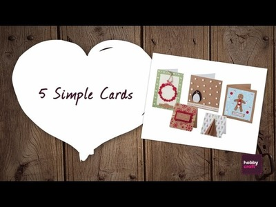 5 Simple Christmas Cards | Hobbycraft