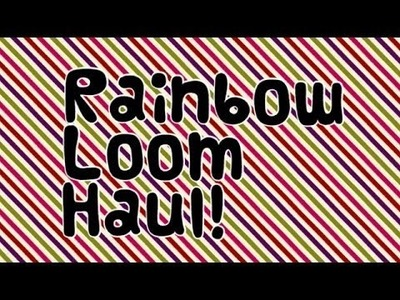 Follow Me Around + Huge Rainbow Loom Haul Video