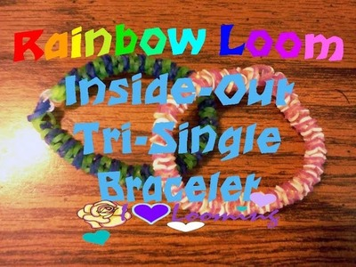 Rainbow Loom Inside-Out Tri-Single Bracelet