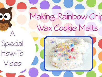 How To: Making Rainbow Chip Wax Melt Cookies