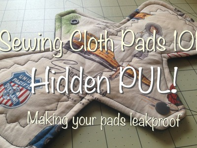Sewing Cloth Pads 101 - How to Include a PUL Layer