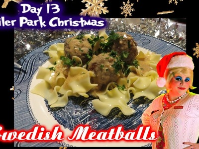 Swedish Meatballs : Trailer Park Christmas Day 13