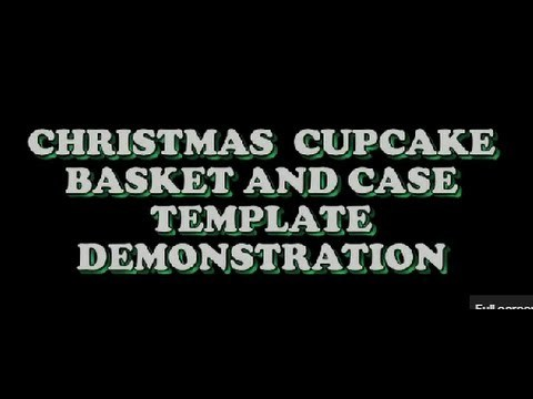 Christmas Cupcake Basket Demonstration - icangetitonline.com