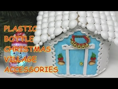 DIY Crafts: Christmas Village Accessories Recycled Bottles Crafts