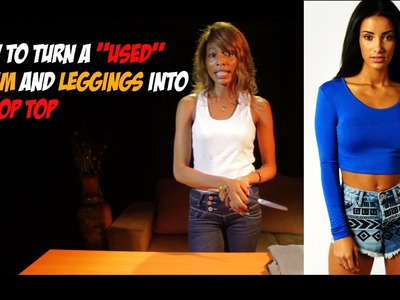 DIY Naija - How to make croptop from denim and leggings