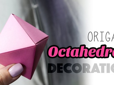 Origami Octahedron Decoration. Box Tutorial ♦ DIY ♦