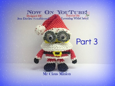 Rainbow Loom Mr Santa Claus Minion (PART 3 of 4) - Loomigurumi - Amigurumi Hook Only