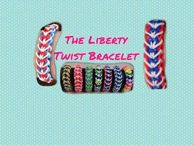 Rainbow Loom Tutorial- How to make the Liberty Twist Bracelet