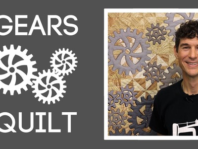 The Gears Quilt: Easy Quilting Tutorial with Rob Appell of Man Sewing