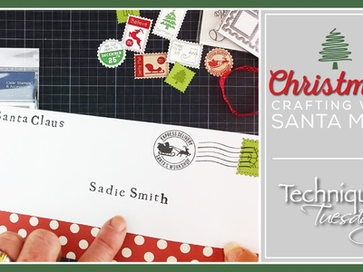 Christmas Crafting with Santa Mail: A Tips & Techniques Video