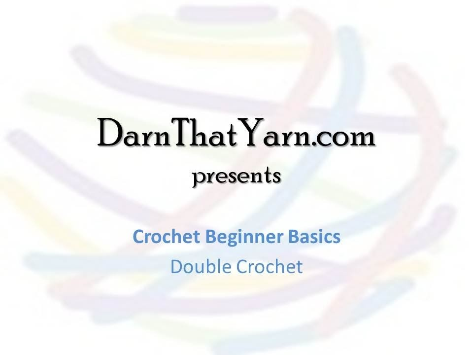 Lesson #3 - Darn That Yarn! Crochet Tutorial - Beginner Basics, Double Crochet