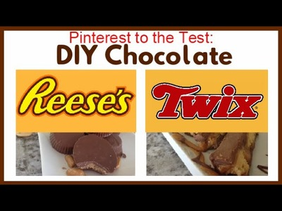 Pinterest to the Test: DIY Reese's Cups and Twix Chocolate Recipes