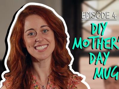 Beans, Rice & Potatoes | Ep. 4 DIY Mother's Day Mug