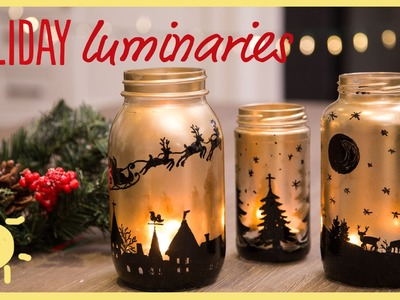 DIY | Holiday Mason Jar Luminaries